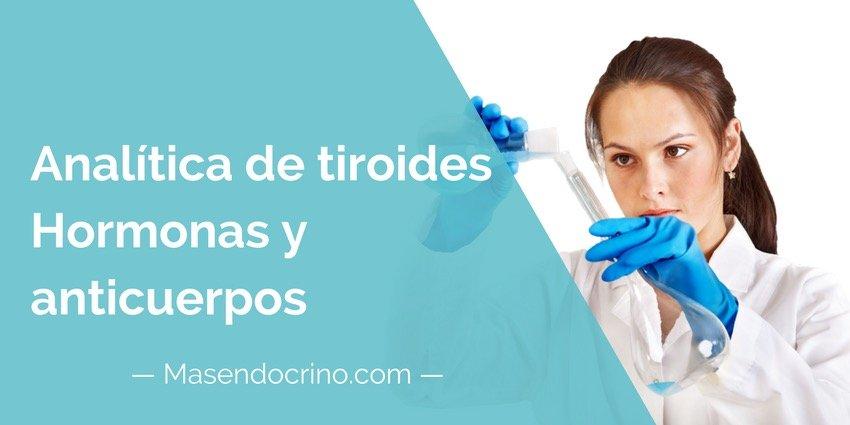 Analitica De Tiroides Hormonas Y Anticuerpos