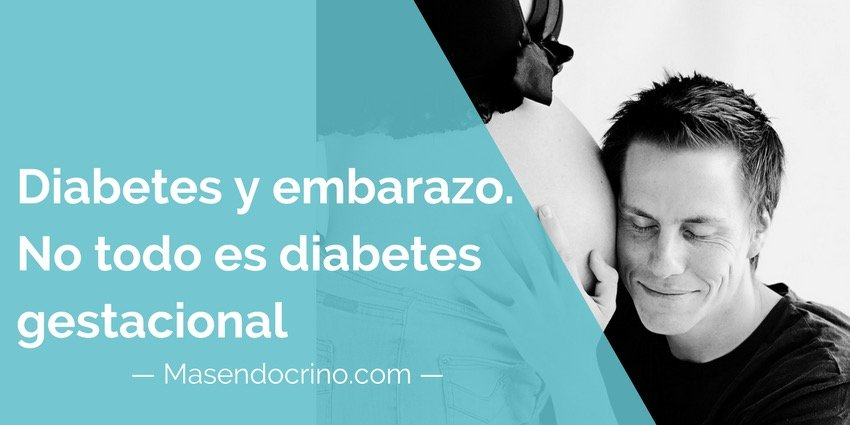 Diabetes y embarazo. No todo es diabetes gestacional
