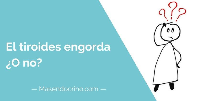 El Tiroides Engorda