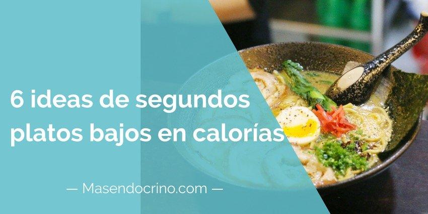 6 ideas de segundos platos bajos en calorías