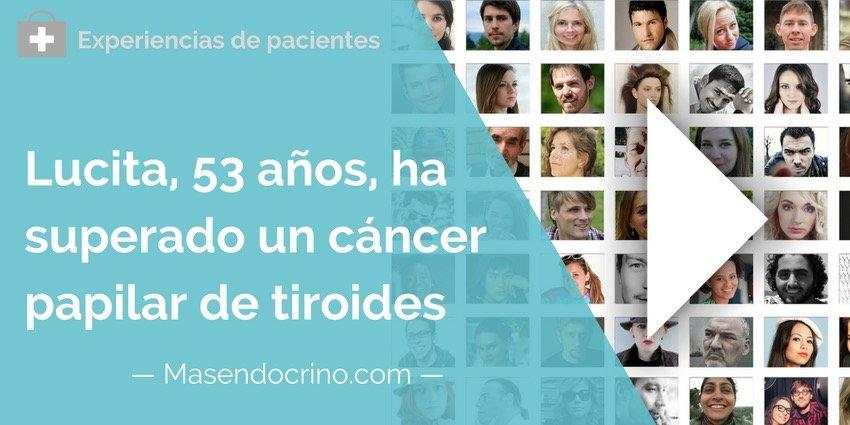Paciente Cancer Papilar Tiroides