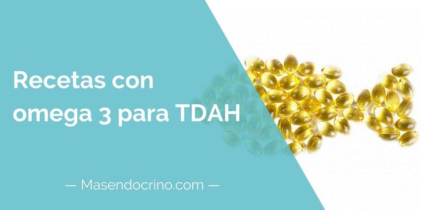 Recetas con omega 3 para TDAH